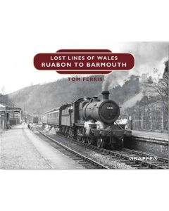 Lost Lines of Wales- Ruabon to Barmouth