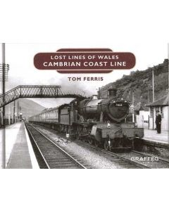 Lost Lines of Wales- Cambrian Coast Line