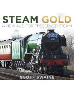 Steam Gold- A New Age for Preserved Steam