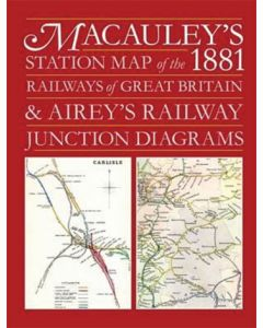 Macauley's 1881 Station Map of the Railways of Great Britain