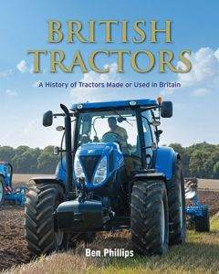 British Tractors: A History of British Tractors New or Used