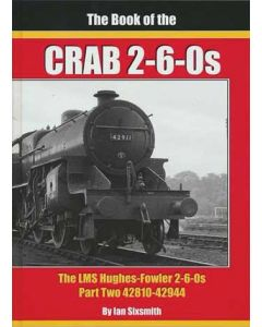 The Book of the Crabs Part 2- The LMS Hughes-Fowler 2-6-0s 4