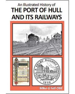 An Illustrated History of the Port of Hull & its Railways