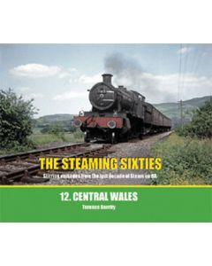 The Steaming Sixties 12 Central Wales