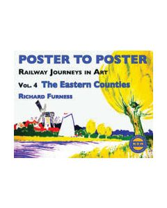 Poster to Poster: Railway Journeys in Art V 4 The Eastern Co