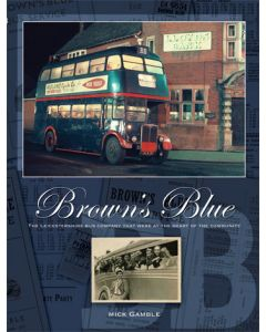 Brown's Blue - The Leicestershire Bus Company That Took the