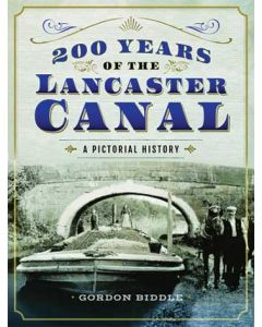 200 Years of the Lancaster Canal- A Pictorial History
