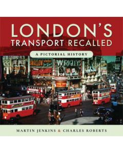 London Transport Recalled- A Pictorial History