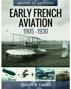 Early French Aviation 1905-1930