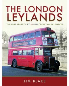 The London Leylands- Last Years of RTL & RTW Operation in Lo
