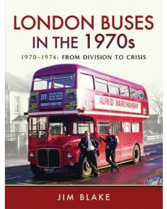 London Buses in the 1970s- 1970-1974 From Division to Crisis