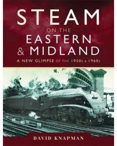 Steam on the Eastern & Midland- A New Glimpse of the 1950s &