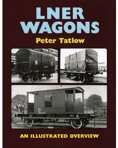 LNER Wagons: An Illustrated Overview