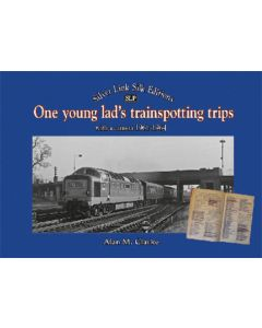 One Young Lad's Trainspotting Trips with a Camera 1961-1964