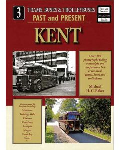 Trams, Buses & Trolleybuses Past & Present  3 Kent