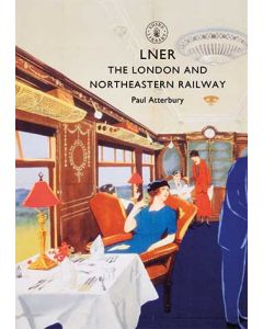 LNER- The London and North Eastern Railway