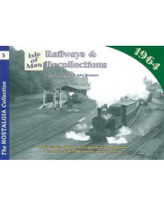 Railways and Recollections   5 1964 Isle of Man