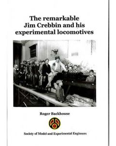 The Remarkable Jim Crebbin and his Experimental Locomotives