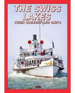 The Swiss Lakes: Their Scenery & Ships