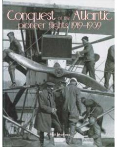 Conquest of the Atlantic Pioneer Flights 1919-39