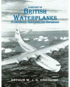 A History of British Waterplanes Flying Boats, Seaplanes and