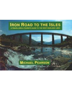 Iron Road to the Isles - a Travellers & Tourists Guide