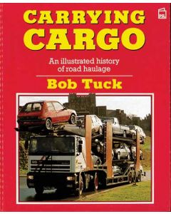Carrying Cargo - An Illstrated History of Road Haulage