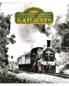 A Photographers Guide to Railways