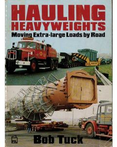 Hauling Heavyweights Moving Extra-large Loads by Road