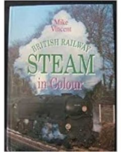 British Railway Steam in Colour
