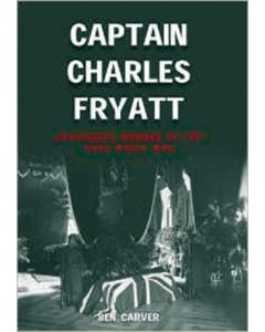 Captain Charles Fryatt Courageous Mariner of the First World