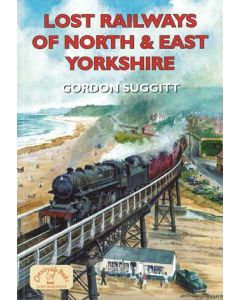 Lost Railways of North & East Yorkshire
