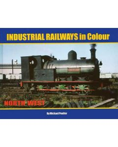 Industrial Railways in Colour North West
