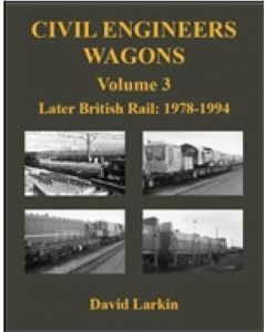 Civil Engineers Wagons Volume 3: Later British Rail 1978-94