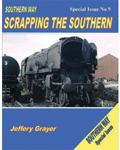Southern Way Special Issue  9 Scrapping the Southern