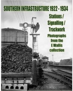 Southern Infrastructure 1922-1934: Stations/Signalling/Track