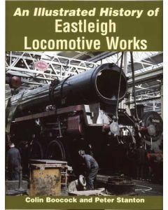 An Illustrated History of Eastleigh Locomotive Works