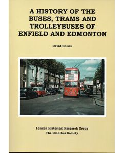 A History of the Buses Trams & Trolleybuses of Enfield & Edm