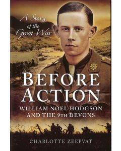 Before Action - William Noel Hodgson and the 9th Devons