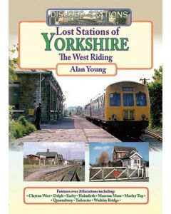 Lost Stations of Yorkshire Part 1 The West Riding