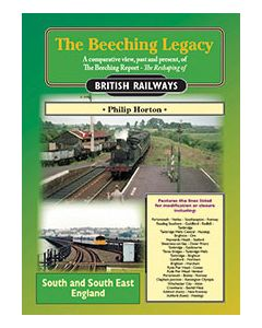 Beeching Legacy Volume 5 South and South East England