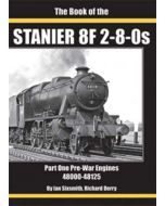 The Book of the Stanier 8F 2-8-0s Part One: Pre-War Engines