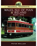 Regional Tramways Wales, Isle of Man & Ireland Post 1945