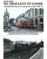No Trolleys to Loose (Maidstone buses & Trolleybuses