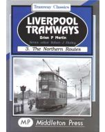 Liverpool Tramways 3 Northern Routes